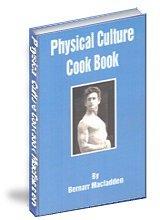 Physical culture cook book bernarr macfadden